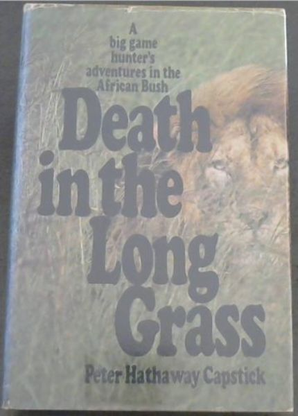 Image for Death in the Long Grass - A big game hunter's adventures in the African Bush