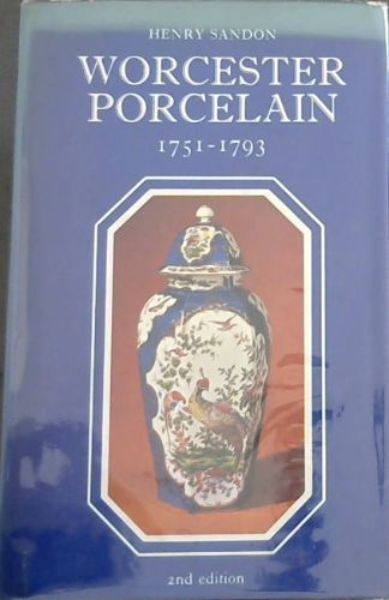 Image for The Illustrated Guide to Worcester Porcelain, 1751- 1793 (The Illustrated guides to pottery and porcelain)