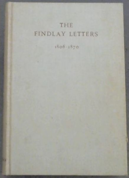 Image for THE FINDLAY LETTERS 1806 - 1870