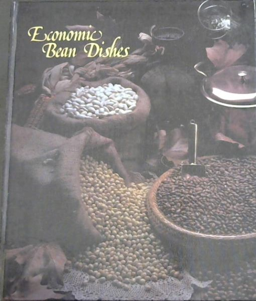 Image for ECONOMIC BEAN DISHES - Bean recipes testes and compiled by BRENDA BOTHA home economist at the Dry Ben Board