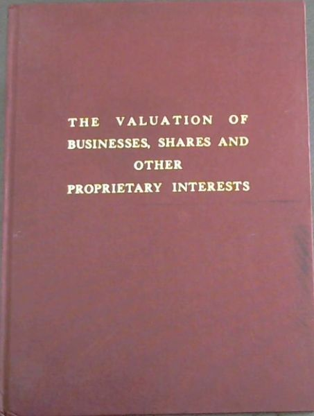 Image for THE VALUATION OF BUSINESSES, SHARES AND OTHER PROPRIETARY INTERESTS