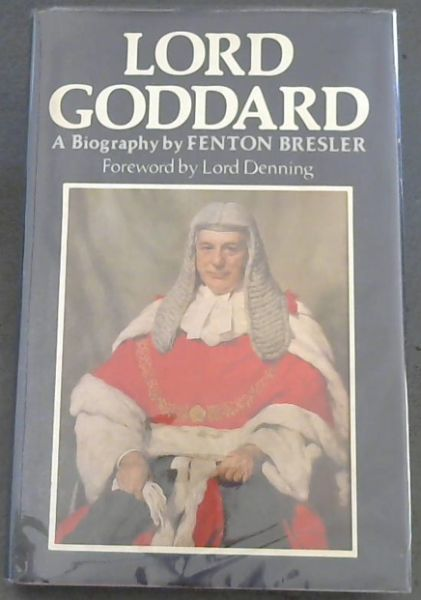 Image for Lord Goddard: A biography of Rayner Goddard, Lord Chief Justice of England