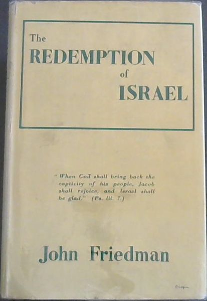"Image for THE REDEMPTION OF ISRAEL - ""When God shall bring back the captivity of his people, Jacob shall rejoice, and Israel shall be glad."" (Ps.Lii.7.)"