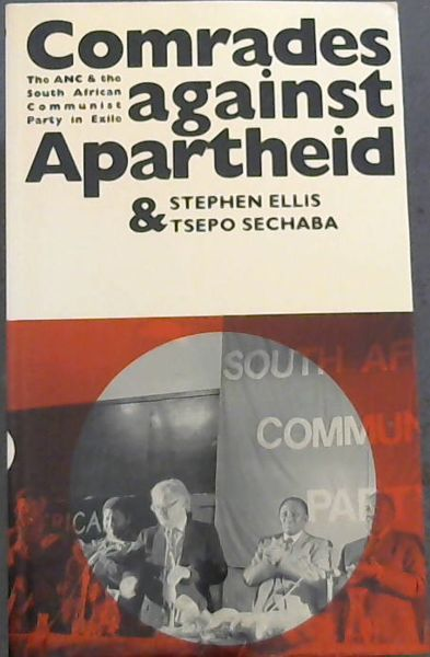 Image for Comrades Against Apartheid: The ANC and the South African Communist Party in Exile