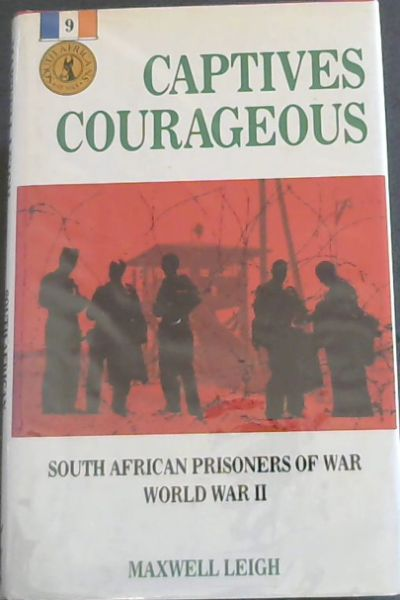 Image for Captives courageous: South African prisoners of war, World War II (South Africans at War)