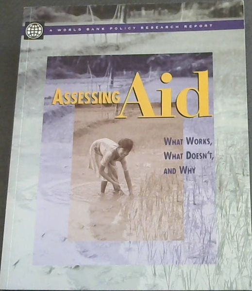 Image for Assessing Aid:  What Works, What Doesn't and Why (A World Bank Policy Research Report)
