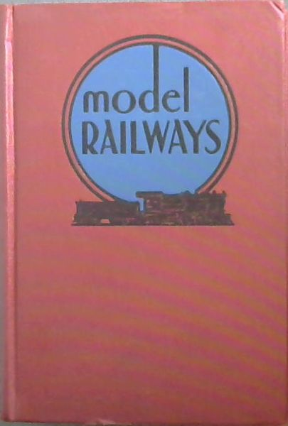 Image for MODEL RAILWAYS - A handbook for the model-railway builder with detailed diagrams and instructions for making, installing, and operating your own equipment and accessories