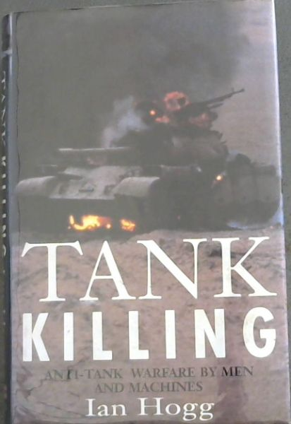Image for Tank Killing Anti Tank Warfare By Men and Machines