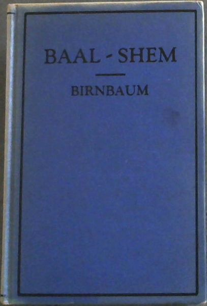Image for THE LIFE AND SAYINGS OF THE BAAL SHEM