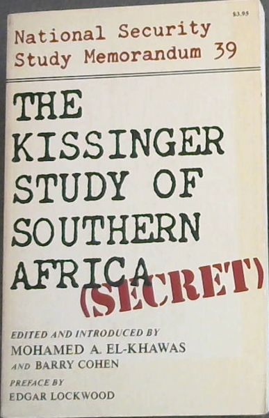 Image for The Kissinger Study of Southern Africa - Secret- National Security Study Memorandum 39