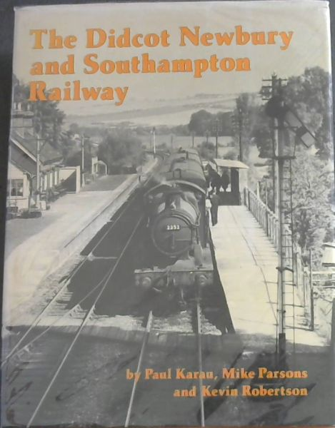 Image for An illustrated history of The Didcot, Newbury, and Southampton railway