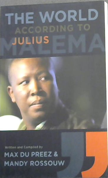 Image for The World According to Julius Malema