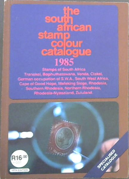 Image for The South African Stamp Colour Catalogue 1985, 10th Edition,(Specialized Catalogue)