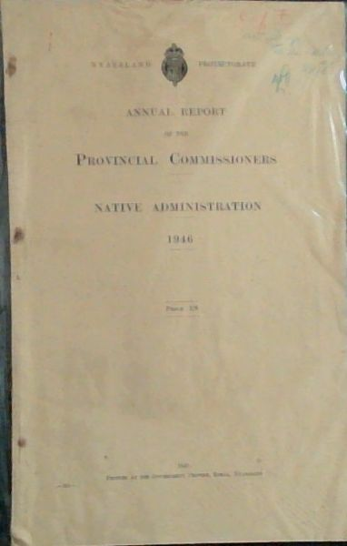 Image for Annual Report of the Provincial Commissioners - Native Administration 1946 (-282-