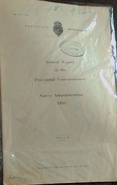 Image for Annual Report of the Provincial Commissioners Native Administration 1953 (Sec - 5821 - 190) Nyasaland - Protectorate
