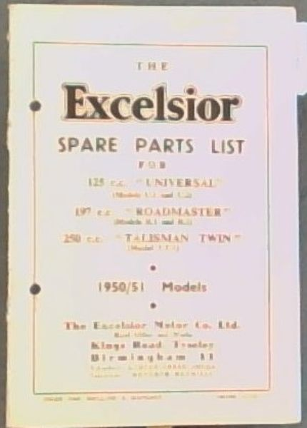 "Image for THE Excelsior SPARE PARTS LIST FOR 125 c.c.""UNIVERSAL"" (Models U.1 and U.2) - 197 c.c ""ROADMASTER""(Models R.1 and R.2) - 250 C.C ""TALISMAN TWIN"" (Model T.T.1.). 1950/1951 Models."
