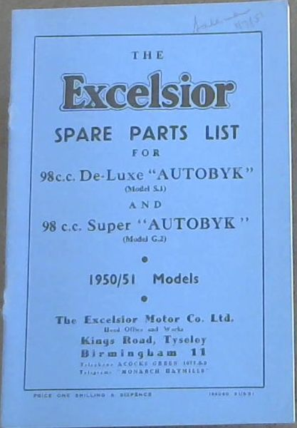"Image for THE EXCELSIOR SPARE PARTS LIST FOR 98 c.c DE-LUXE ""AUTOBYK"" (MODEL S1) AND 98 C.C SUPER ""AUTOBYK"" (Model G.2) 1950/51 Models"