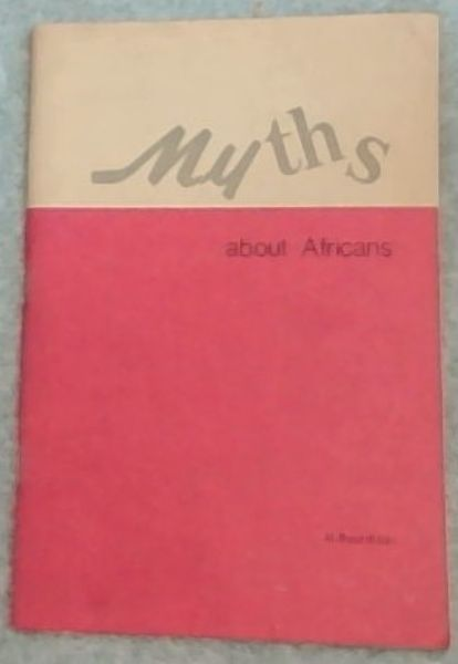 Image for MYTHS ABOUT AFRICANS:  Myth-making in Rhodesia