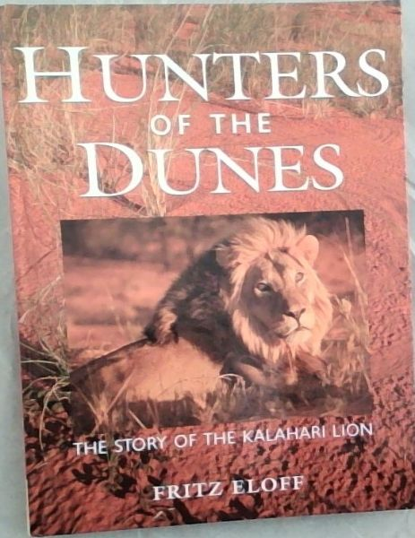 Image for Hunters of the Dunes: The Story of the Kalahari Lion