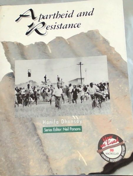 Image for Apartheid and resistance (How we lived - Junior Secondary History)