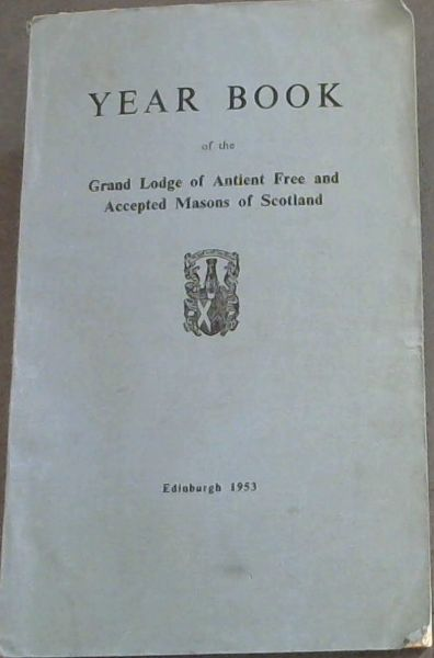 Image for Year Book of the Grand Lodge of Ancient Free and Accepted Masons of Scotland