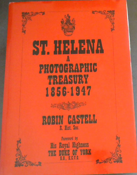 Image for St. Helena: A Photographic Treasury 1856 - 1947
