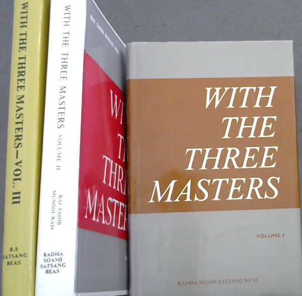Image for With the Three Masters Volume 1 - 3. : Being the extracts from the private diary of Rai Sahib Munshi Ram, M.A. P.C.S. , Secretary to the Three Masters