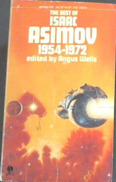 Image for The Best Of Isaac Asimov 1954 - 1972