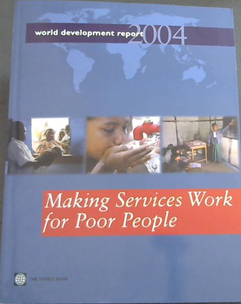 Image for World Development Report 2004: Making Services Work for Poor People