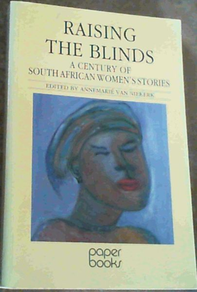Image for Raising the Blinds : A Century of South African Women's Stories