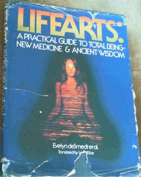 Image for Lifearts: A Practical Guide to Total Being, New Medicine and Ancient Wisdom