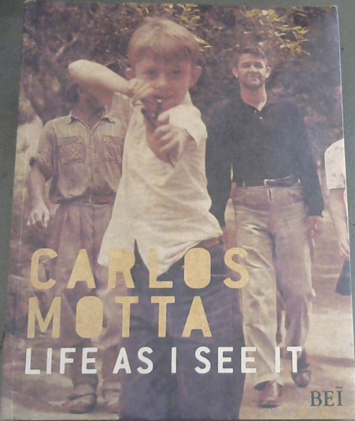 Image for Carlos Motta. Life as I See It (Em Portuguese do Brasil)