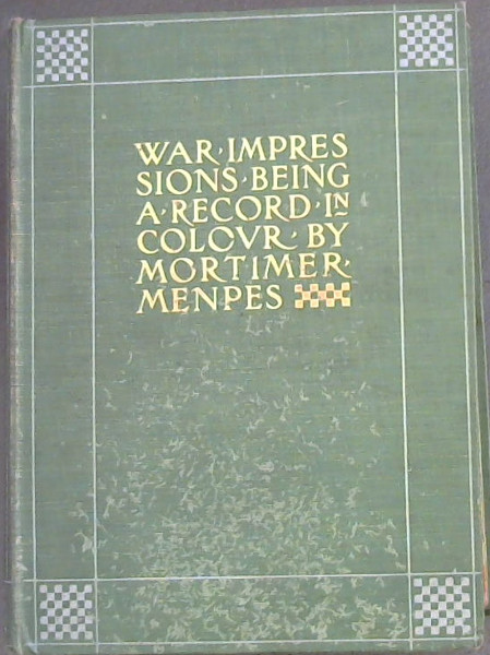 Image for War Impressions - Being a Record in Colour by Mortimer Menpes - Transcribed by Dorothy Menpes
