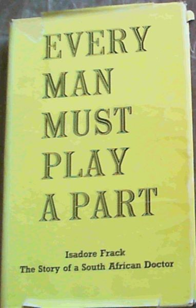 Image for Every Man Must Play A Part : The Story of a South African Doctor