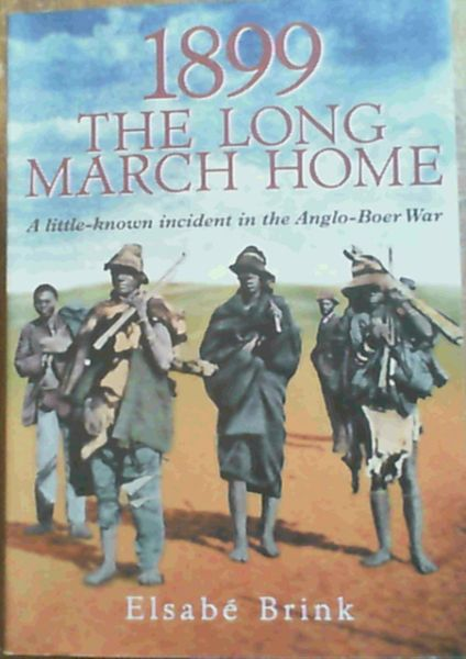 Image for 1899: The Long March Home: A little-known incident in the Anglo-Boer War
