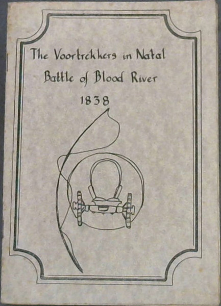 Image for The Voortrekkers in Natal - Battle of Blood River - 1838