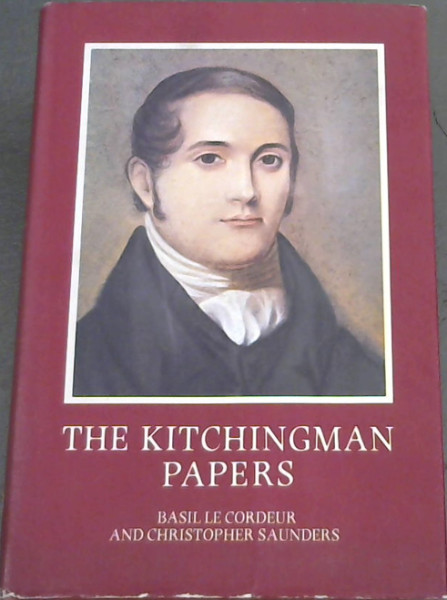 Image for The Kitchingman Papers: Missionary letters and journals, 1817-1848 from the Brenthurst Collection, Johannesburg (Brenthurst series)
