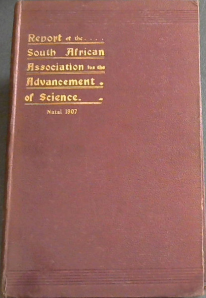 Image for Report of the South african Association for the Advancement of Science, Fifth Meeting, Natal 1907