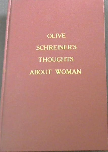 Image for Olive Schreiner's Thoughts about Woman : Extracts from The story of an African Farm and Dreams