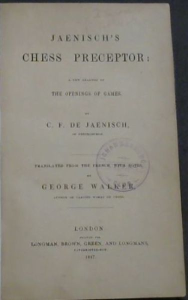 Image for Jaenisch's Chess Preceptor: a new analysis of The Openings of Games