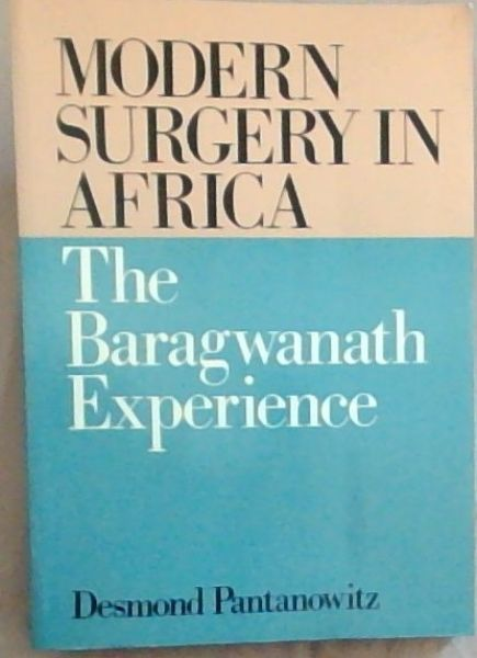 Image for Modern Surgery in Africa : The Baragwanath Experience