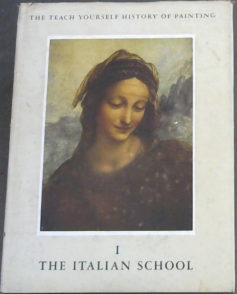 Image for The Teach Yourself History of Painting: The Italian School 1 & 2 (2 Volumes)
