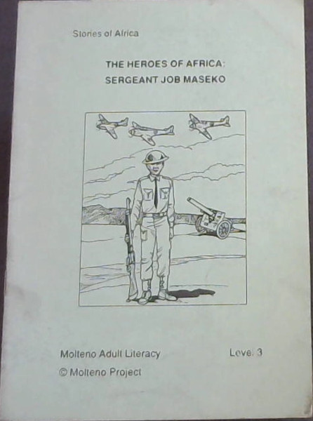Image for The Heroes of Africa : Sergeant Job Maseko (Molteno Adult Literacy Level 3 - Stories of Africa)