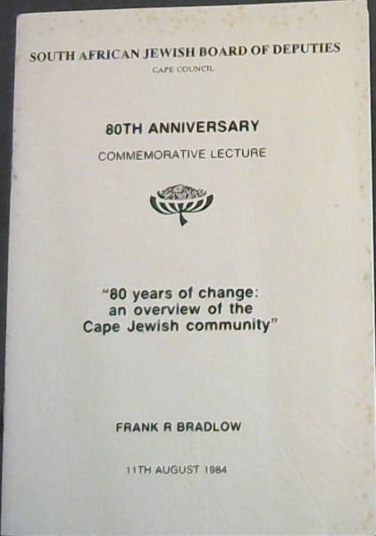 Image for 80 Years of Change: an Overview of the Cape Jewish Community