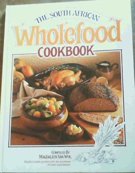 Image for The South African Wholefood Cookbook