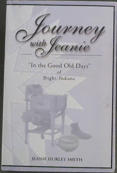 "Image for Journey with Jeanie (' In The Good Old Days"" of Brignht, Indiana"