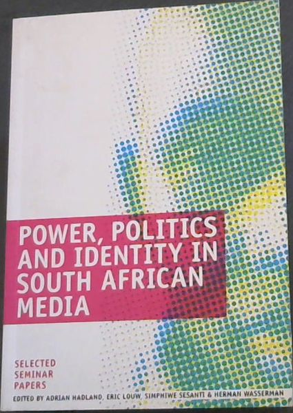 Image for Power, Politics and Identity in South African Media