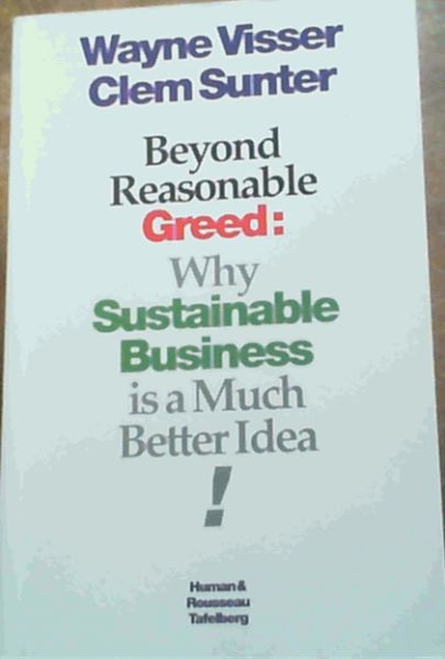Image for Beyond Reasonable Greed : Why Sustainable Business is a Much Better Idea