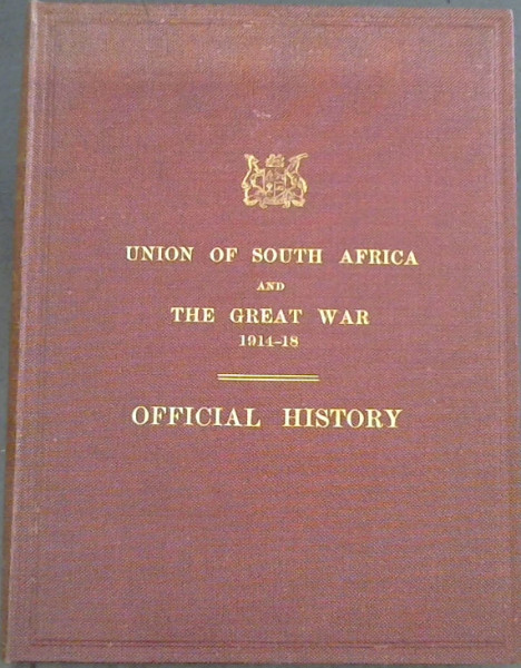 Image for The Union of South Africa and The Great War 1914-1918 : Official History