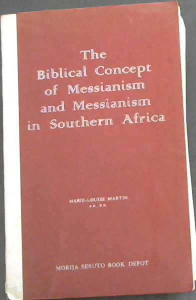 Image for The Biblical Concept of Messianism and Messianism in Africa